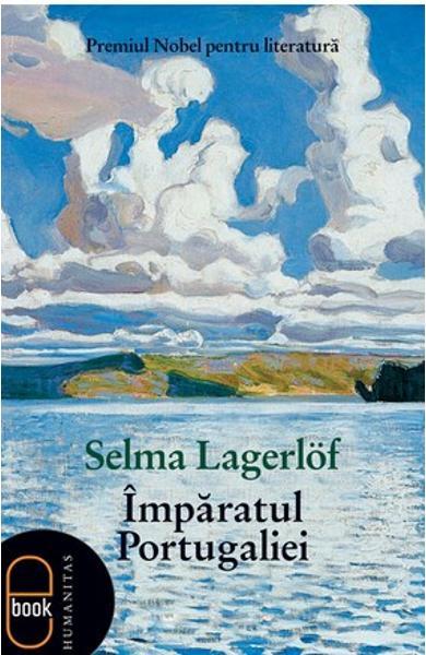 Imparatul Portugaliei - Selma Lagerlof
