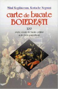 Carte de bucate boieresti - Mihail Kogalniceanu, Kostache Negruzzi