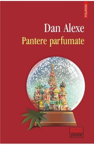 Pantere parfumate - Dan Alexe