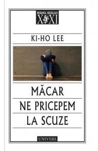 Macar ne pricepem la scuze - Ki-Ho Lee
