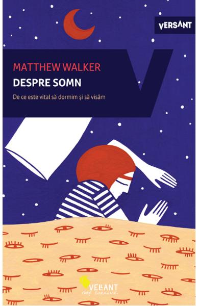 Despre somn - Matthew Walker