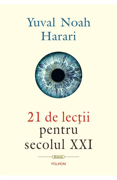 21 de lectii pentru secolul XXI - Yuval Noah Harari