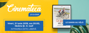 "Cinemateca Șt. O. Iosif - iunie - ""Băiatul cu bicicleta"""