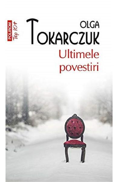 Ultimele povestiri - Olga Tokarczuk