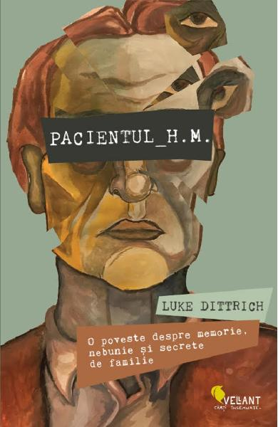 Pacientul H.M. - Luke Dittrich
