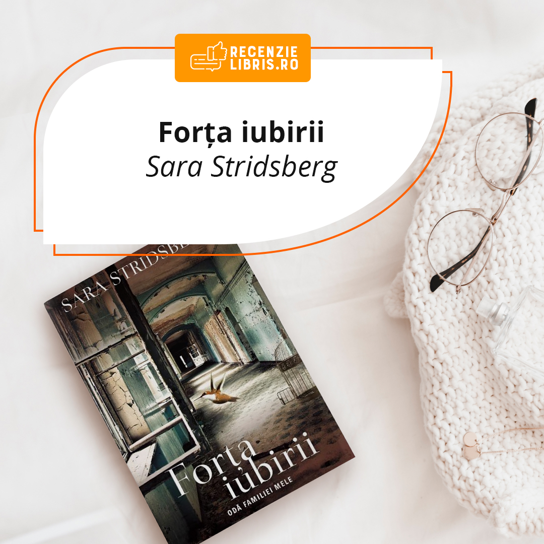 Recenzie carte Forța iubirii - Sara Stridsberg