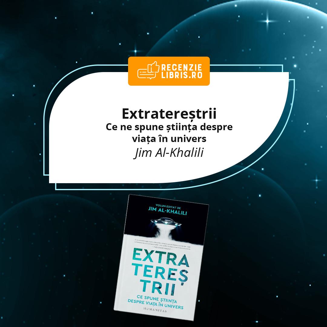 Recenzie carte Extratereștrii. Ce ne spune știința despre viața în univers - Jim Al-Khalili
