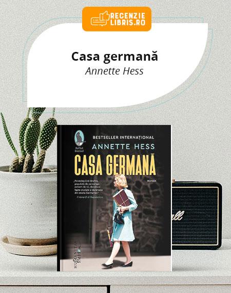 Recenzie carte Casa germană - Annette Hess
