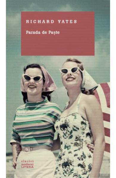 Parada de Paste – Richard Yates