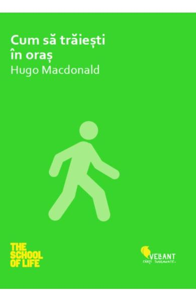 Cum sa traiesti in oras - Hugo Macdonald