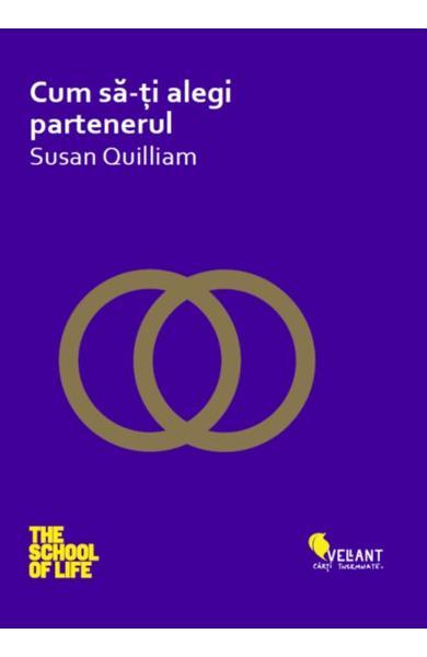 Cum sa-ti alegi partenerul - Susan Quilliam