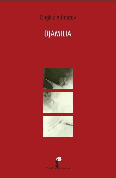 Djamilia - Cinghiz Aitmatov