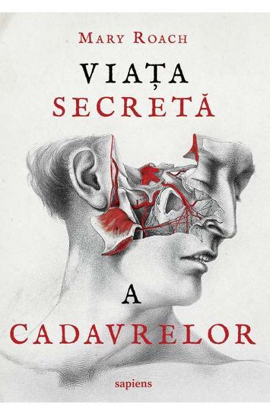 Viata secreta a cadavrelor - Mary Roach