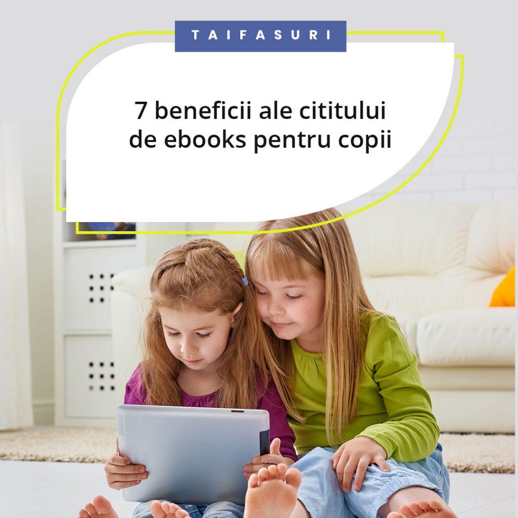 7 beneficii ale cititului de ebooks pentru copii