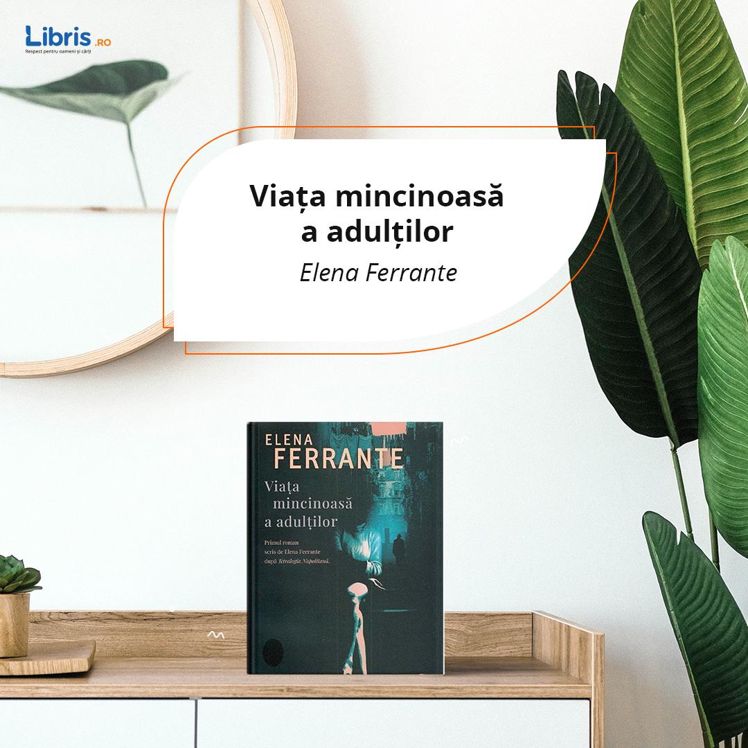 """Recenzie carte """"Viața mincinoasă a adulților"""" – Elena Ferrante"""