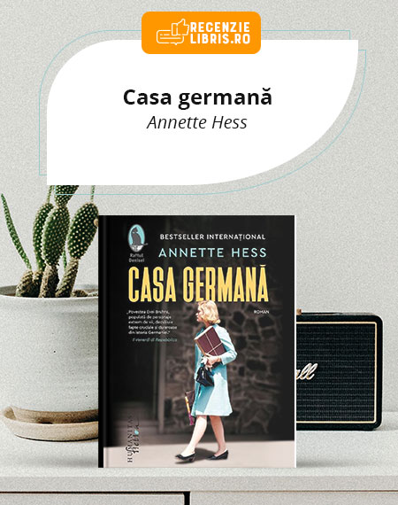 "Recenzie carte ""Casa germană"" – Annette Hess"