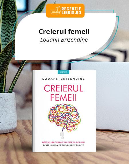 Creierul femeii - Louann Brizendine