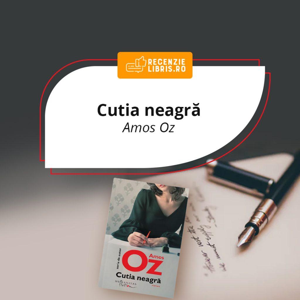 "Recenzie carte - ""Cutia neagră"" de Amos Oz"