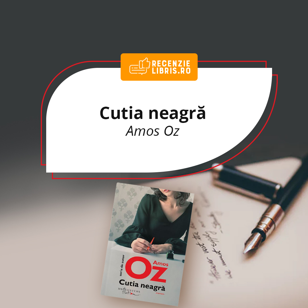 "Recenzie carte – ""Cutia neagră"" de Amos Oz"