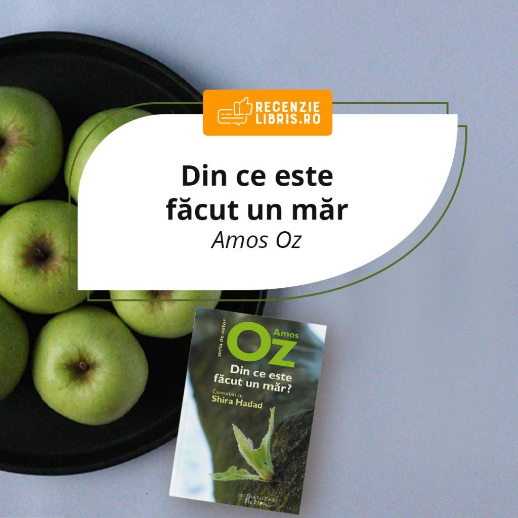 """""""Din ce este făcut un măr"""" de Amos Oz"""