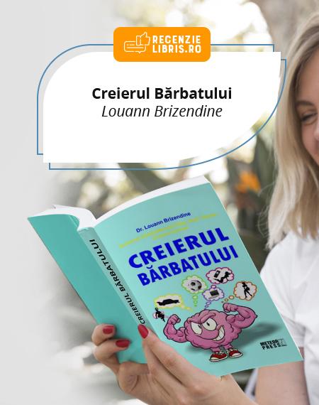 """Recenzie carte """"Creierul bărbatului"""" de Louann Brizendine"""