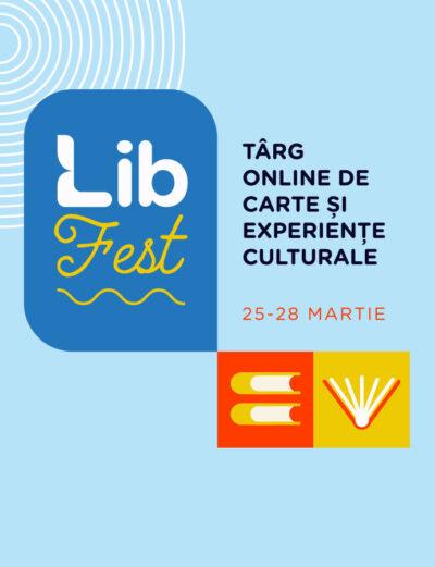 LibFest, târgul de carte online Libris - 130 de lansări, dialoguri cu autorii momentului și reduceri de până la 80%!