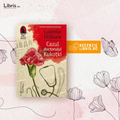 """Recenzie carte """"Cazul doctorului Kukoțki"""" de Ludmila Ulițkaia"""