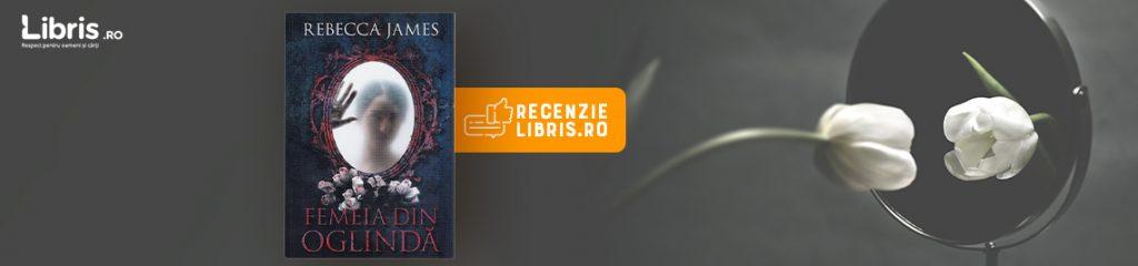 """Recenzie carte """"Femeia din oglindă"""" de Rebecca James"""