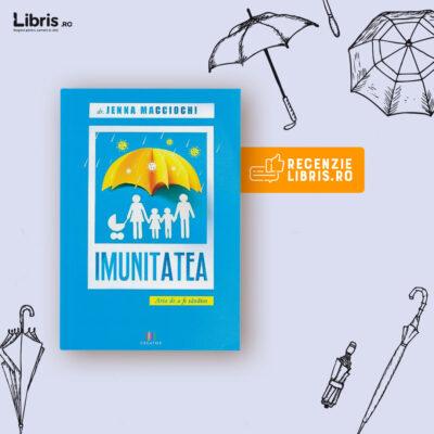 """Recenzie carte: """"Imunitatea. Arta de a fi sănătos"""" de Jenna Macciochi"""