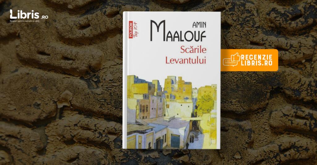 """Recenzie carte: """"Scările Levantului"""" de Amin Maalouf"""