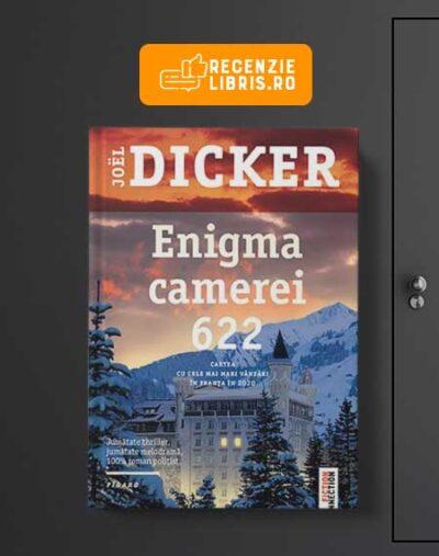 "Recenzie carte: ""Enigma camerei 622"" de Joel Dicker"