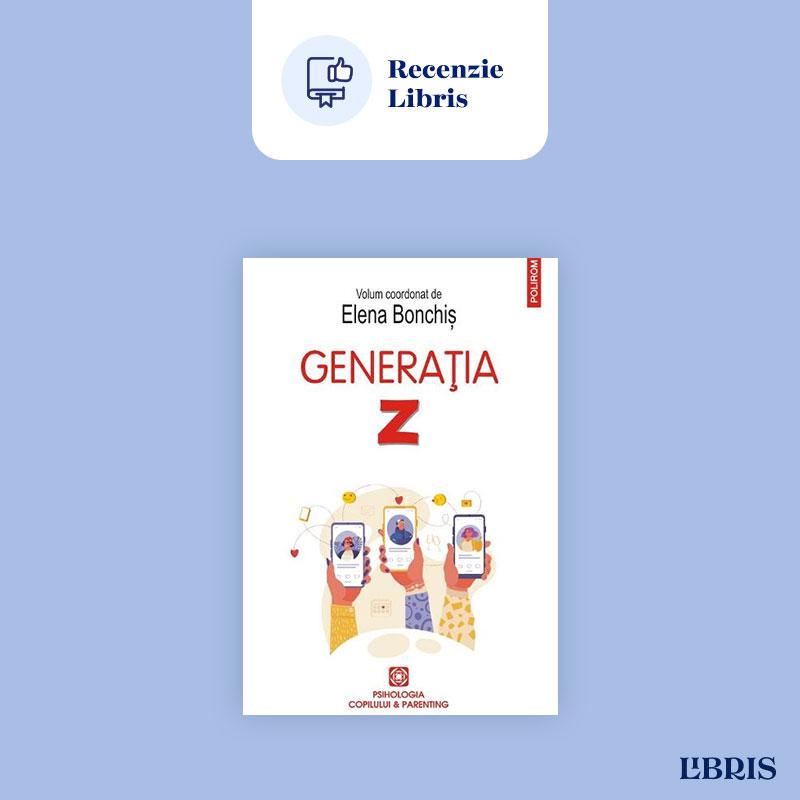 Generația Z de Elena Bonchis