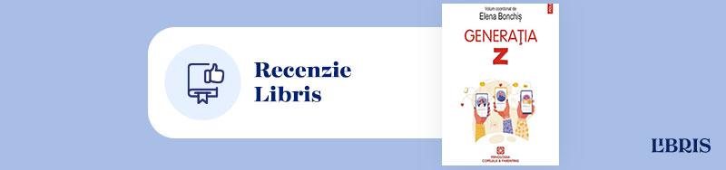 """Recenzie carte: """"Generația Z"""" de Elena Bonchis"""