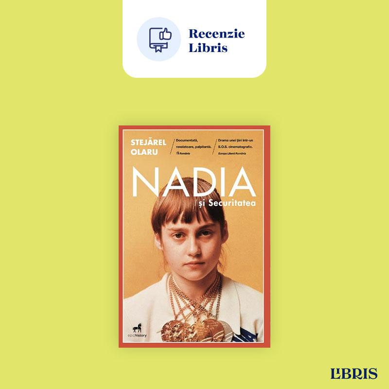 Nadia și Securitatea – Stejărel  Olaru