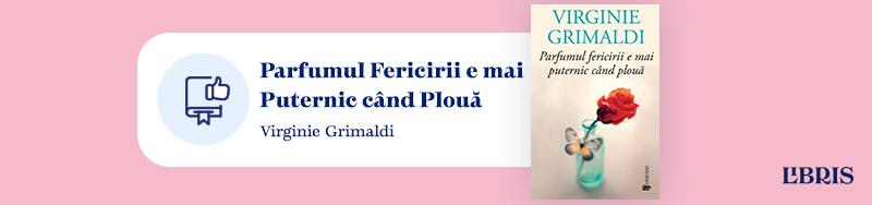 Parfumul fericirii e mai puternic când plouă de Virginie Grimaldi