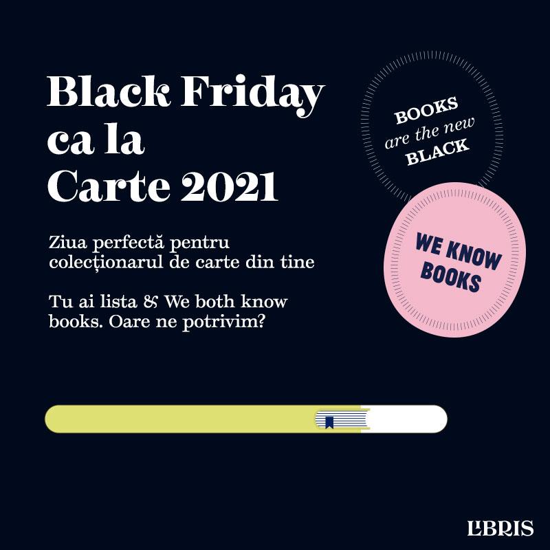 Black Friday ca la Carte 2021. Teancuri de cărți și o echipă dedicată lecturii