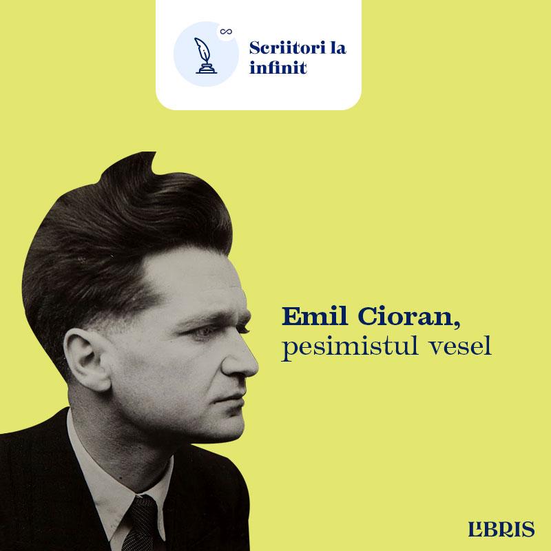 Scriitori la infinit – Emil Cioran – pesimistul vesel