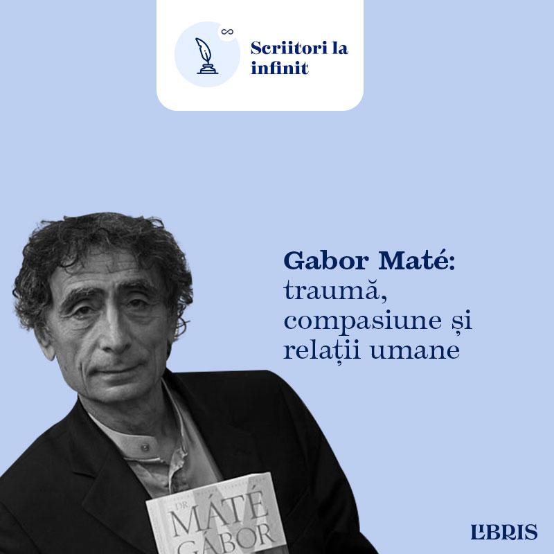 Despre Gabor Maté, traumă, compasiune și relațiile umane